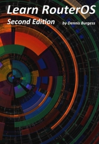 Learn RouterOS 2nd Edition by Dennis Burgess